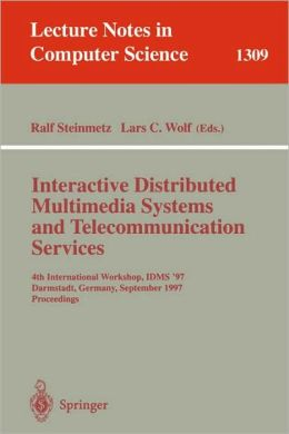 Interactive Distributed Multimedia Systems and Telecommunication Services: 4th International Workshop, IDMS '97, Darmstadt, Germany, September 10-12, 1997, Proceedings