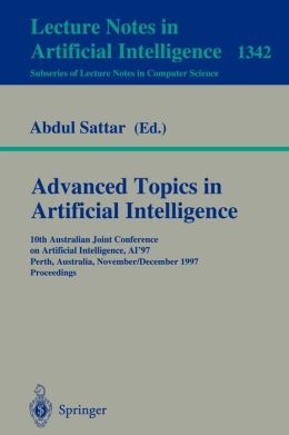 Advanced Topics in Artificial Intelligence: 10th Australian Joint Conference on Artificial Intelligence AI'97, Perth, Australia, November 30 - December 4, 1997. Proceedings