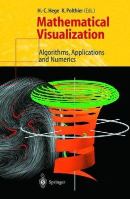 Mathematical Visualization: Algorithms, Applications and Numerics