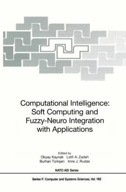 Computational Intelligence: Soft Computing and Fuzzy-Neuro Integration with Applications