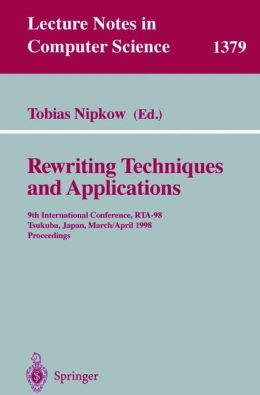 Rewriting Techniques and Applications: 9th International Conference, RTA-98, Tsukuba, Japan, March 30 - April 1, 1998, Proceedings
