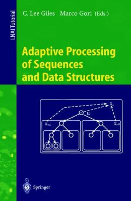 Adaptive Processing of Sequences and Data Structures: International Summer School on Neural Networks,