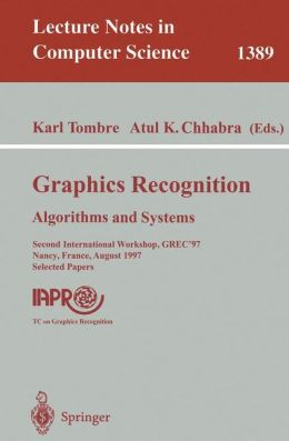 Graphics Recognition: Algorithms and Systems: Second International Workshop, GREC'97, Nancy, France, August 22-23, 1997, Selected Papers