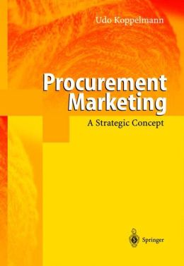 Procurement Marketing: A Strategic Concept