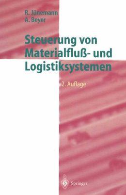 Steuerung von Materialfluss- und Logistiksystemen: Informations- und Steuerungssysteme, Automatisierungstechnik