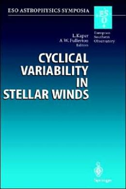 Cyclical Variability in Stellar Winds: Proceedings of the ESO Workshop Held at Garching, Germany, 14 - 17 October 1997