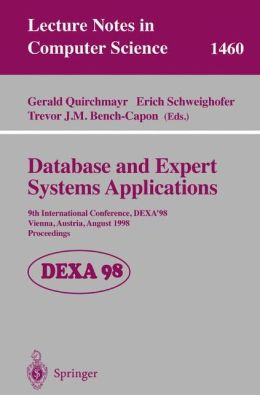 Database and Expert Systems Applications: 9th International Conference, DEXA'98, Vienna, Austria, August 24-28, 1998, Proceedings