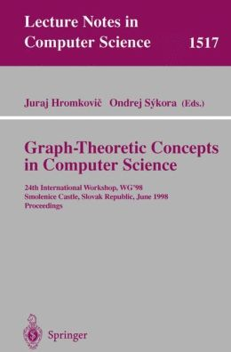 Graph-Theoretic Concepts in Computer Science: 24th International Workshop, WG'98, Smolenice Castle, Slovak Republic, June 18-20, Proceedings