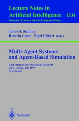 Multi-Agent Systems and Agent-Based Simulation: First International Workshop, MABS '98, Paris, France, July 4-6, 1998, Proceedings