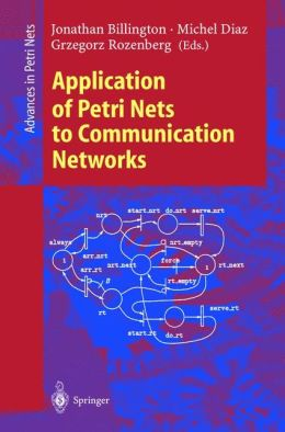 Application of Petri Nets to Communication Networks: Advances in Petri Nets