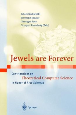 Jewels Are Forever: Contributions on Theoretical Computer Science in Honor of Arto Salomaa