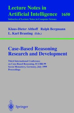 Case-Based Reasoning Research and Development: Third International Conference on Case-Based Reasoning, ICCBR-99, Seeon Monastery, Germany, July 27-30, 1999, Proceedings
