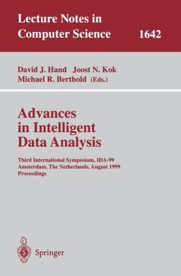 Advances in Intelligent Data Analysis: Third International Symposium, IDA-99 Amsterdam, The Netherlands, August 9-11, 1999 Proceedings