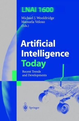 Artificial Intelligence Today: Recent Trends and Developments