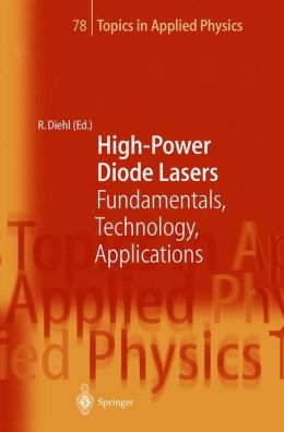 High-Power Diode Lasers: Fundamentals, Technology, Applications