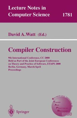Compiler Construction: 9th International Conference, CC 2000, Held as Part of the Joint European Conferences on Theory and Practice of Software, ETAPS 2000, Berlin, Germany, March 25-April 2, 2000 Proceedings