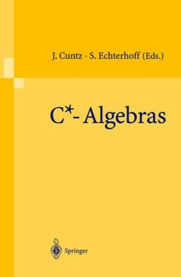 C*-Algebras: Proceedings of the SFB-Workshop on C*-Algebras, Munster, Germany, March 8-12, 1999