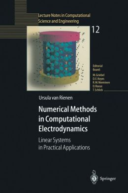 Numerical Methods in Computational Electrodynamics: Linear Systems in Practical Applications