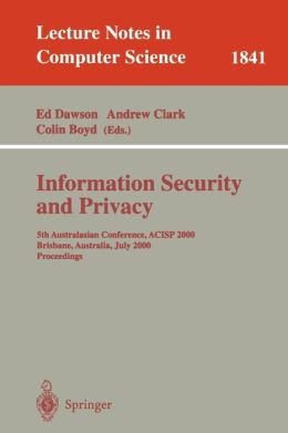 Information Security and Privacy: 5th Australasian Conference, ACISP 2000, Brisbane, Australia, July 10-12, 2000, Proceedings