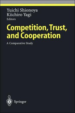 Competition, Trust, and Cooperation: A Comparative Study