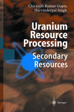 Uranium Resource Processing: Secondary Resources