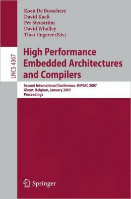 High Performance Embedded Architectures and Compilers: Second International Conference, HiPEAC 2007, Ghent, Belgium, January 28-30, 2007. Proceedings