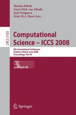Computational Science - ICCS 2008: 8th International Conference, Kraków, Poland, June 23-25, 2008, Proceedings, Part III