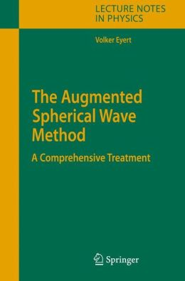 The Augmented Spherical Wave Method: A Comprehensive Treatment