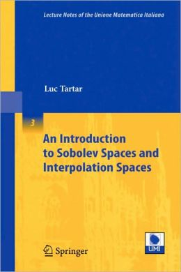 An Introduction to Sobolev Spaces and Interpolation Spaces