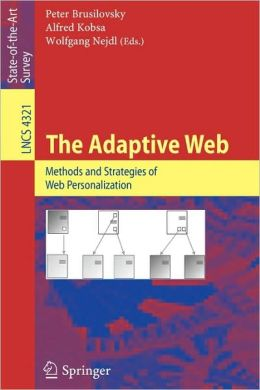 The Adaptive Web: Methods and Strategies of Web Personalization