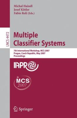 Multiple Classifier Systems: 7th International Workshop, MCS 2007, Prague, Czech Republic, May 23-25, 2007, Proceedings