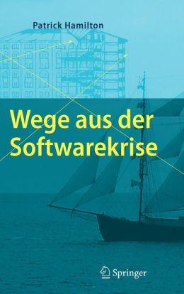 Wege aus der Softwarekrise: Verbesserungen bei der Softwareentwicklung