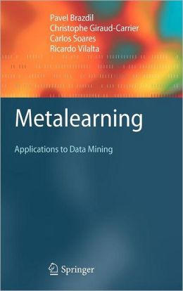 Metalearning: Applications to Data Mining