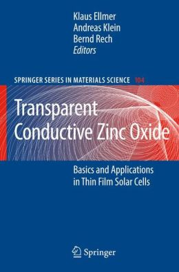 Transparent Conductive Zinc Oxide: Basics and Applications in Thin Film Solar Cells