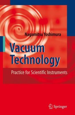 Vacuum Technology: Practice for Scientific Instruments
