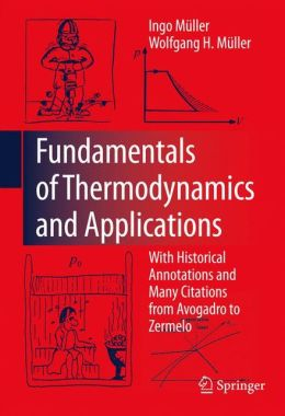 Fundamentals of Thermodynamics and Applications: With Historical Annotations and Many Citations from Avogadro to Zermelo