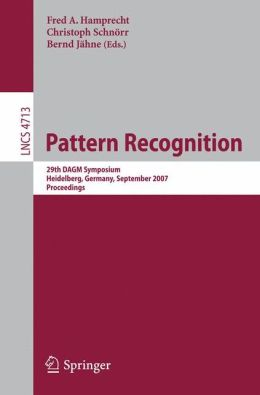 Pattern Recognition: 29th DAGM Symposium, Heidelberg, Germany, September 12-14, 2007, Proceedings