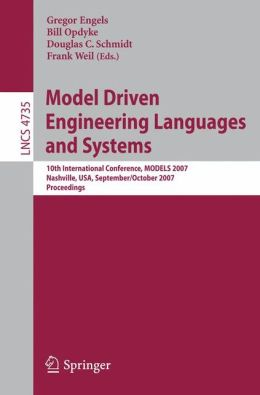 Model Driven Engineering Languages and Systems: 10th International Conference, MoDELS 2007, Nashville, USA, September 30 - October 5, 2007, Proceedings