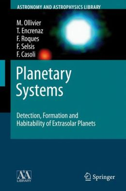 Planetary Systems: Detection, Formation and Habitability of Extrasolar Planets
