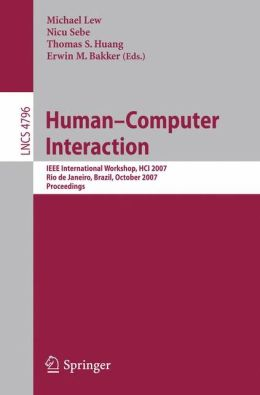 Human-Computer Interaction: International Workshop, HCI 2007 Rio de Janeiro, Brazil, October 20, 2007 Proceedings