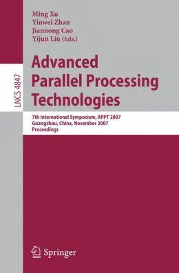 Advanced Parallel Processing Technologies: 7th International Symposium, APPT 2007 Guangzhou, China, November 22-23, 2007 Proceedings