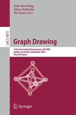 Graph Drawing: 15th International Symposium, GD 2007, Sydney, Australia, September 24-26, 2007, Revised Papers