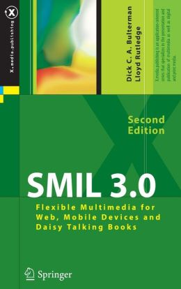 SMIL 3.0: Flexible Multimedia for Web, Mobile Devices and Daisy Talking Books