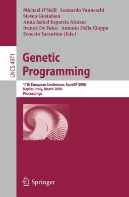 Genetic Programming: 11th European Conference, EuroGP 2008, Naples, Italy, March 26-28, 2008, Proceedings