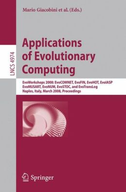 Applications of Evolutionary Computing: EvoWorkshops 2008: EvoCOMNET, EvoFIN, EvoHOT, EvoIASP, EvoMUSART, EvoNUM, EvoSTOC, and EvoTransLog