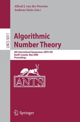 Algorithmic Number Theory: 8th International Symposium, ANTS-VIII Banff, Canada, May 17-22, 2008 Proceedings
