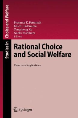 Rational Choice and Social Welfare: Theory and Applications
