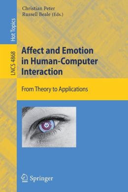 Affect and Emotion in Human-Computer Interaction: From Theory to Applications