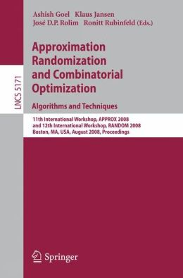 Approximation, Randomization and Combinatorial Optimization. Algorithms and Techniques: 11th International Workshop, APPROX 2008 and 12th International Workshop, RANDOM 2008, Boston, MA, USA, August 25-27, 2008