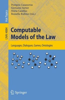 Computable Models of the Law: Languages, Dialogues, Games, Ontologies